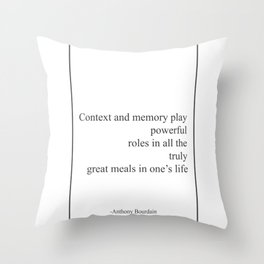 Anthony Bourdain  - Context And Memory W Throw Pillow