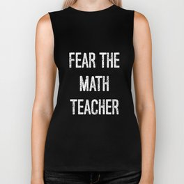 Fear the Math Teacher Educator Instructor T-Shirt Biker Tank