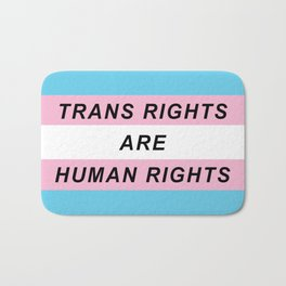 Trans Rights Are Human Rights Bath Mat