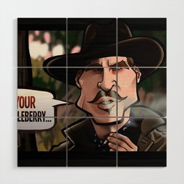 I'm Your Huckleberry (Tombstone) Wood Wall Art