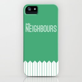 Neighbours iPhone Case