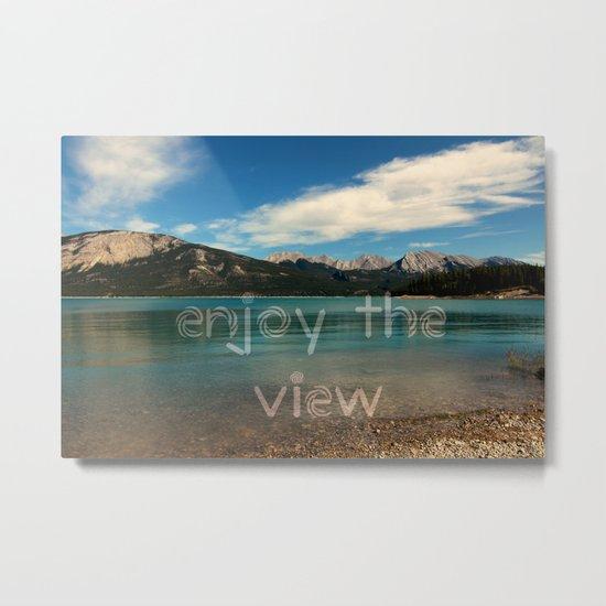 Enjoy the view Metal Print