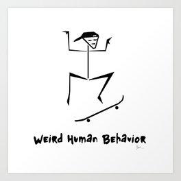 Weird Human Behavior - Skateboarding Art Print