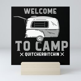 Camping - Camp Quitcherbitchin Mini Art Print