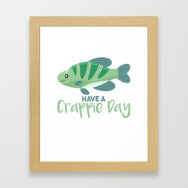 Have A Crappie Day Framed Art Print