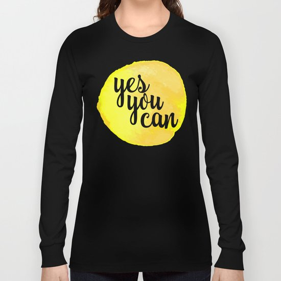 Yes You Can Motivational Quote Long Sleeve T-shirt