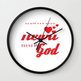 """""""Don't Let Your Heart Be Troubled Trust In God"""" tee design. Makes a nice and awesome gift too!  Wall Clock"""