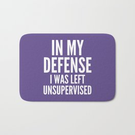 In My Defense I Was Left Unsupervised (Ultra Violet) Bath Mat