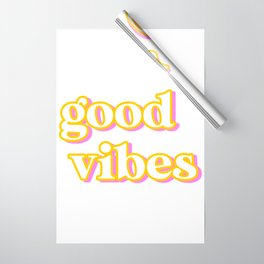 Good Vibes Wrapping Paper