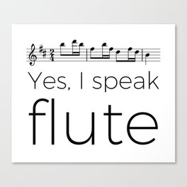 I speak flute Canvas Print