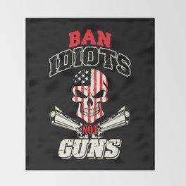 Ban Idiots, Not Guns Throw Blanket