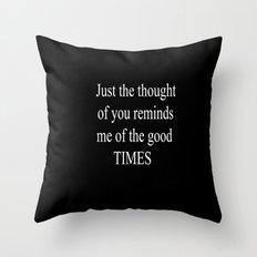 Good Times Throw Pillow