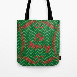 Be Merry Tote Bag
