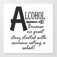 alcohol Canvas Prints featuring ALCOHOL...because by Andrea Jean Clausen - andreajeanco