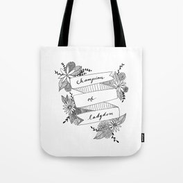 Champion of Ladydom No. 3 Tote Bag