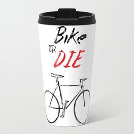 Bike or Die! Travel Mug