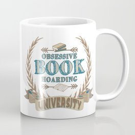 Obsessive Book Hoarding University Coffee Mug