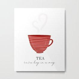 Tea, a Hug in a Mug Metal Print