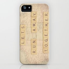 Lets Run Away Together iPhone Case