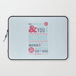 Be Who You Are - Dr. Seuss Quote Laptop Sleeve