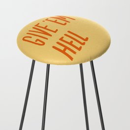 Give 'Em Hell Counter Stool