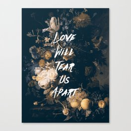 Love will tear us apart Canvas Print