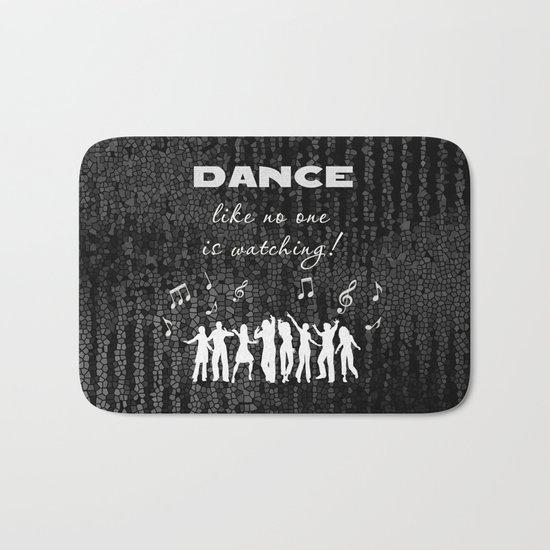 Dance Like No One Is Watching Bath Mat