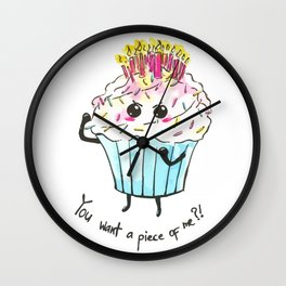 You want a piece of me!? Birthday cupcake Wall Clock