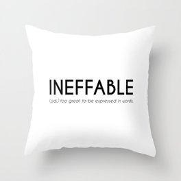 Ineffable - Beautiful Word Definition (white) Throw Pillow