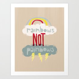 RAINBOWS NOT PAINBOWS Art Print