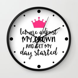 Adjust My Crown Funny Quote Wall Clock