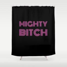 Mighty Bitch Pink T-Shirt/Poster/ Pillow/ Bag Shower Curtain