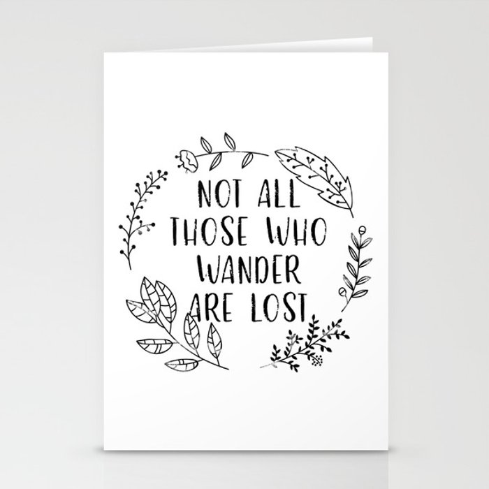 Not All Those Who Wander Are Lost (Black and White) Stationery Cards