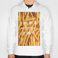 french fries Hoodies featuring French Fries Diet by Coconuts & Shrimps