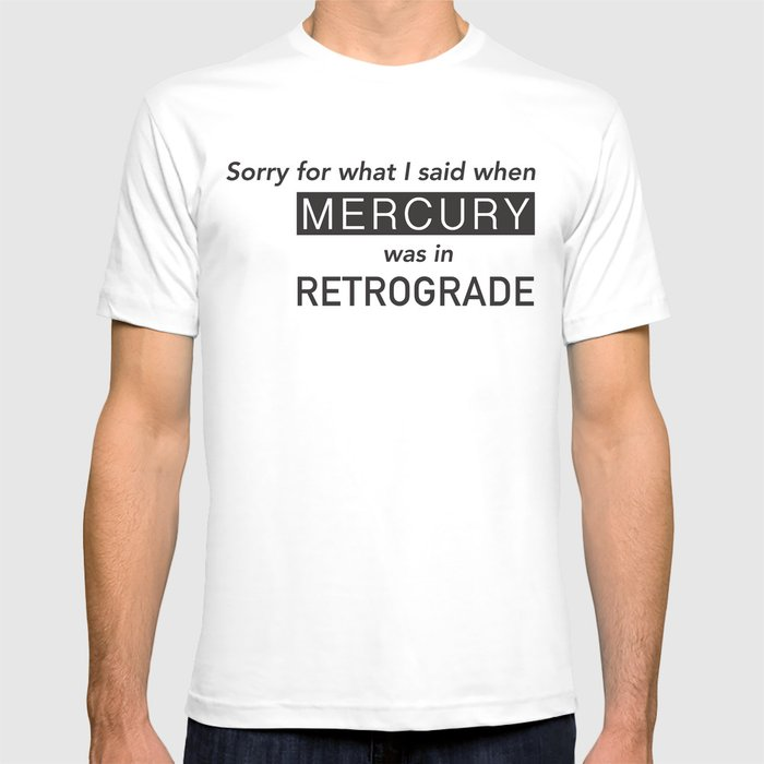 f33f986646d8 Mercury in Retrograde T-shirt by auberginedreamz