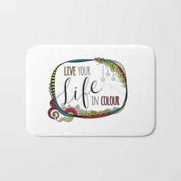 Live Your Life in Colour Bath Mat