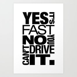 Yes it's fast No you can't drive it v6 HQvector Art Print