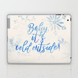 Baby, It's Cold Outside! Laptop & iPad Skin