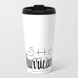 She was a Hurricane Travel Mug