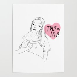 True Love (it's pizza, duh) Poster