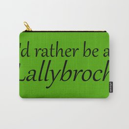 I'd Rather Be At Lallybroch Carry-All Pouch