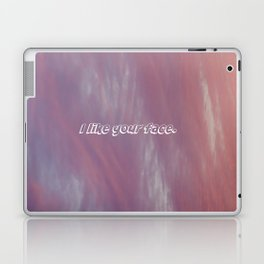 I like your face. Laptop & iPad Skin
