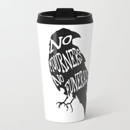 No Mourners No Funerals Six of Crows Travel Mug