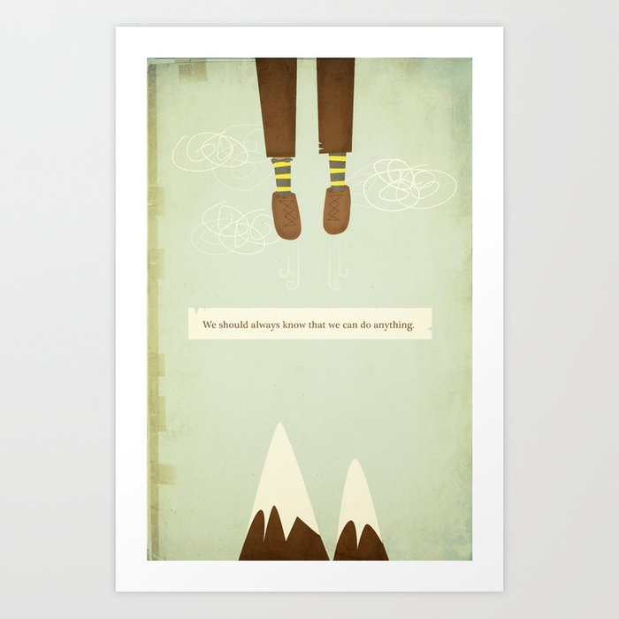 we should always know that we can do anything.  Art Print
