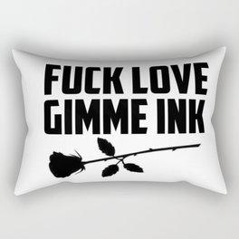 Fuck Love Gimme Ink Rectangular Pillow