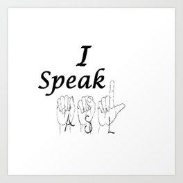I Speak ASL Art Print