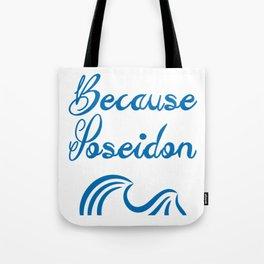 Because of Poseidon Tote Bag