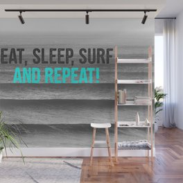 EAT, SLEEP, SURF AND REPEAT! Wall Mural