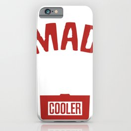 Pun Don't be Mad I'm a Lil'Cooler iPhone Case