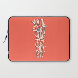 Shoot Your Eye Out Laptop Sleeve